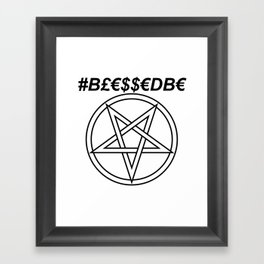 TRULY #BLESSEDBE INVERTED INVERSE Framed Art Print