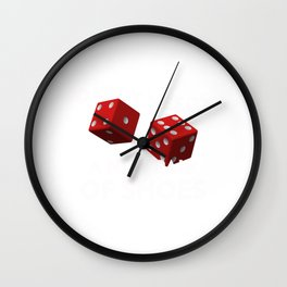 Daddy Needs A New Pair Of Shoes With Two Red Dice Cool Design Wall Clock