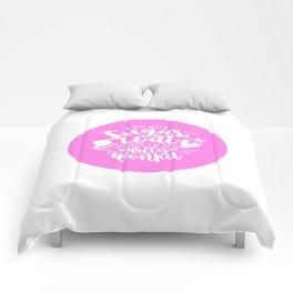 I Do Not Sugar Coat Comforters