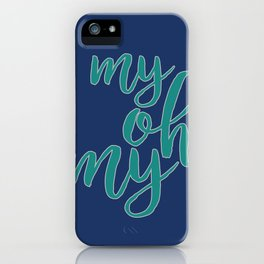 My Oh My 2 iPhone Case