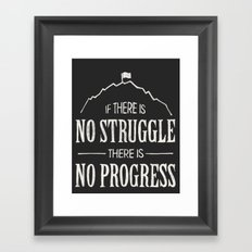 No Struggle, No Progress Framed Art Print
