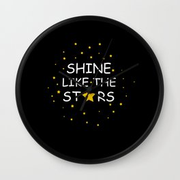 Shine like the stars quote Wall Clock