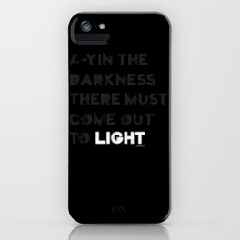 A-yin the darkness... iPhone Case