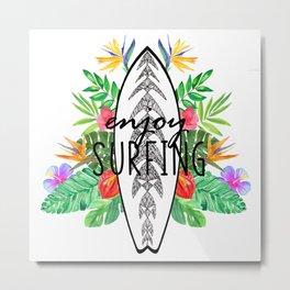 Enjoy surfing Metal Print