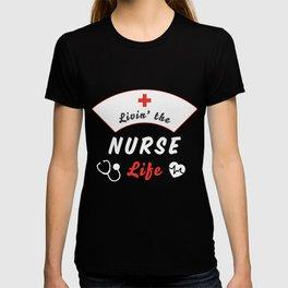 Livin The Nurse Life, Save Lives Nurses Gift T-shirt