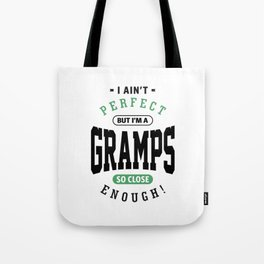 Perfect But I'm a Gramps Tote Bag