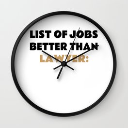 Funny Lawyer Saying Advocate Gift Idea Wall Clock
