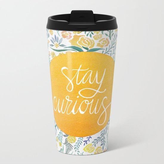 Stay Curious Metal Travel Mug
