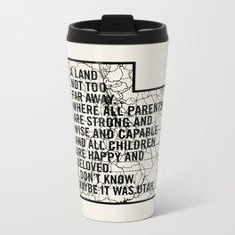 Raising Arizona - Maybe It Was Utah Metal Travel Mug