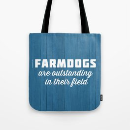 Outstanding Farmdogs Tote Bag