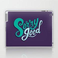 Sorry Good Laptop & iPad Skin