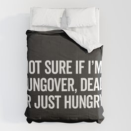 Hungover, Dead Or Hungry Funny Quote Comforters