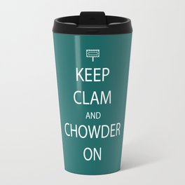 Keep Clam and Chowder On Travel Mug