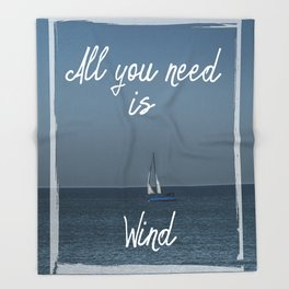 All You Need is Wind Throw Blanket