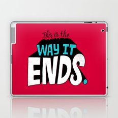 This is the way it ends. Laptop & iPad Skin