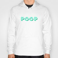 poop Hoodies featuring POOP by Safwat Saleem