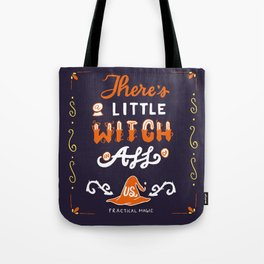 There's A Little Witch In All of Us Tote Bag