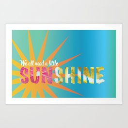 A Little Sunshine Art Print