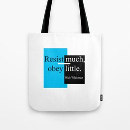 Resist much, obey little Tote Bag