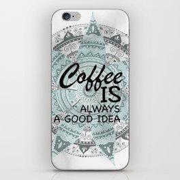 'Coffee is Always a Good Idea' Mandala Pattern iPhone Skin