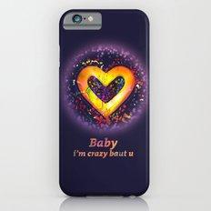 Baby i'm crazy baut you iPhone 6s Slim Case