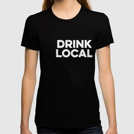 Drink Local Texas T-shirt