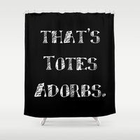 totes Shower Curtains featuring That's Totes Aborbs by Melissa