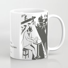 I feel like we don't belong here - Mr.Boston's Night Coffee Mug
