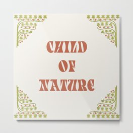 child of nature Metal Print