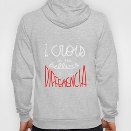 i believe in the beauty of difference/ich crois in the bellezza de la differencia Hoody