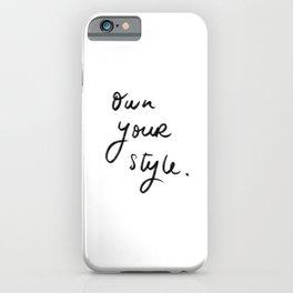 Own your style iPhone Case