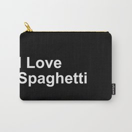 I Love Spaghetti Carry-All Pouch