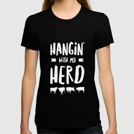 Hanging with my herd cow cute t-shirt. Gift awesome T-shirt
