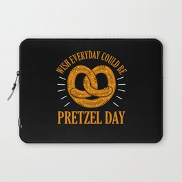 Funny Pretzel Day Pun Wish everyday Pretzel Day Laptop Sleeve