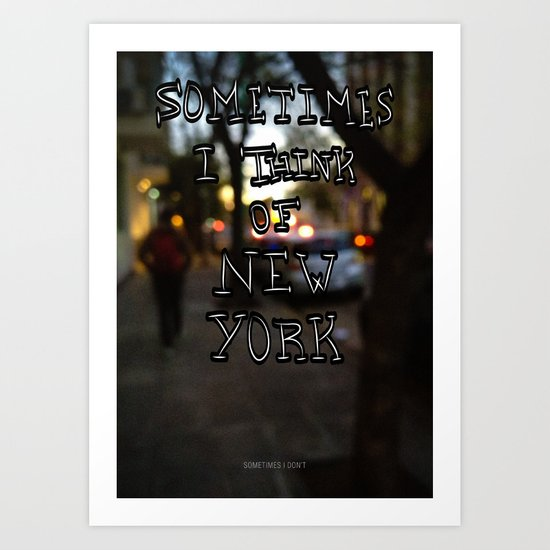 Sometimes I think of New York Art Print