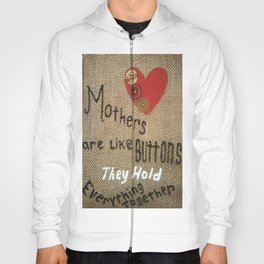 Mothers Are Like Buttons Hoody