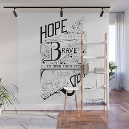 Hope is for the Brave Wall Mural