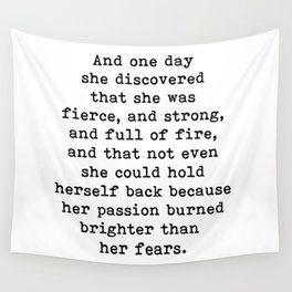 And one day she discovered that she was fierce and strong Wall Tapestry
