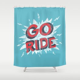 go ride Shower Curtain