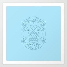 Members Only: Legitimate Businessman's Social Club Art Print