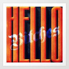 Hello Bitches Art Print