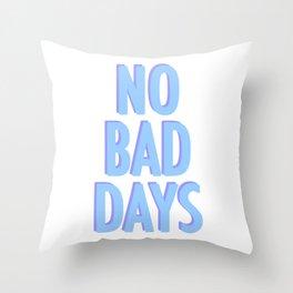 No Bad Days Pastel Blue Throw Pillow
