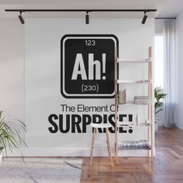 AH! THE ELEMENT OF SURPRISE! Wall Mural