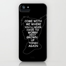Peter Pan Quote - Grown Up Things iPhone Case