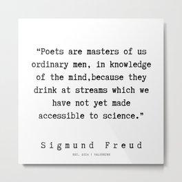 40|   Sigmund Freud Quotes | 190926 Metal Print