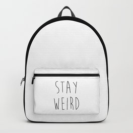 Stay Weird Funny Quote Backpack
