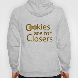 Cookies are for Closers Hoody