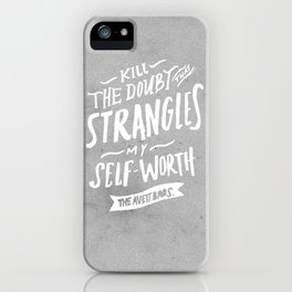 Kill The Doubt iPhone Case