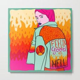 Good as Hell Metal Print