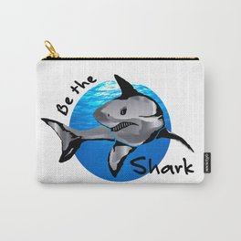 Be the Shark Carry-All Pouch